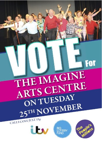 Don't forget to vote for The Imagine Arts Centre on the 25th of November.