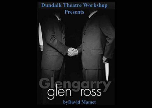 Glengarry Glen Ross, the winner of Newry Drama Festival takes part in the All Ireland Finals this weekend.